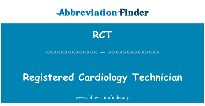 RCT: Registered Cardiology Technician