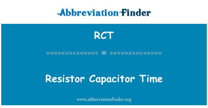 RCT: Resistor Capacitor Time