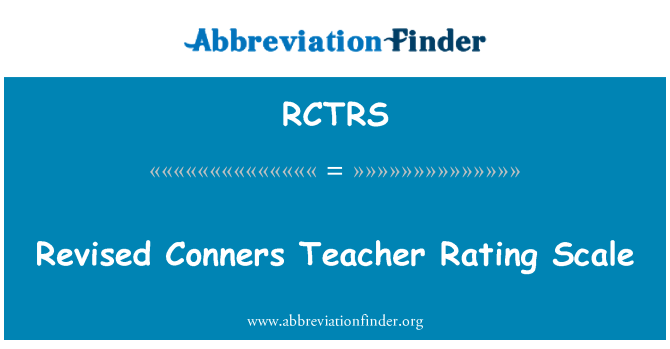 RCTRS: Revised Conners Teacher Rating Scale