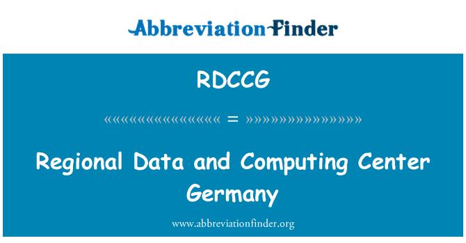 RDCCG: Regional Data and Computing Center Germany