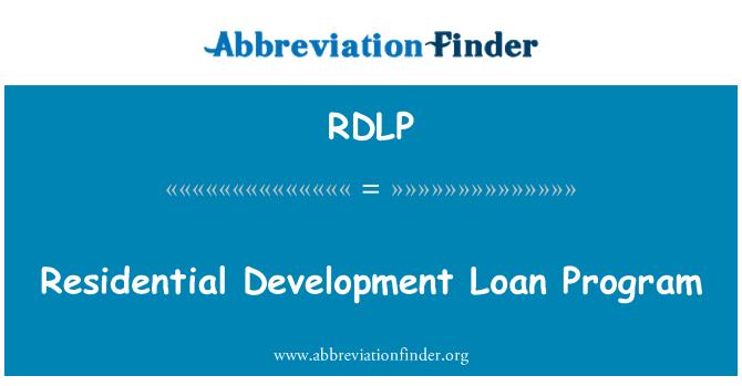 RDLP: Residential Development Loan Program
