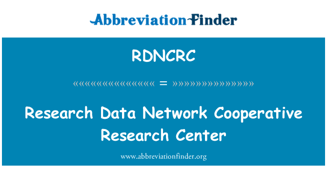 RDNCRC: Research Data Network Cooperative Research Center