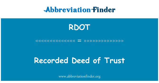 RDOT: Recorded Deed of Trust