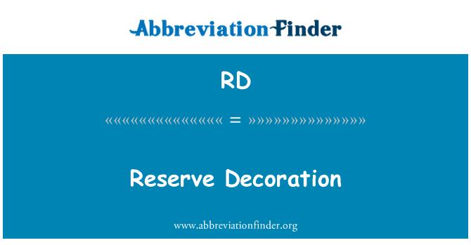 RD: Reserve   Decoration