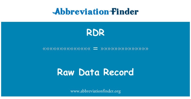 RDR: Raw Data Record