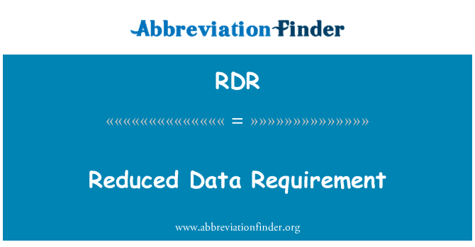 RDR: Reduced Data Requirement