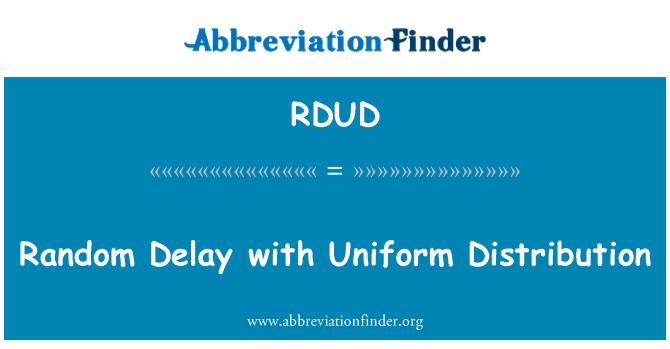 RDUD: 均匀分布的随机延迟