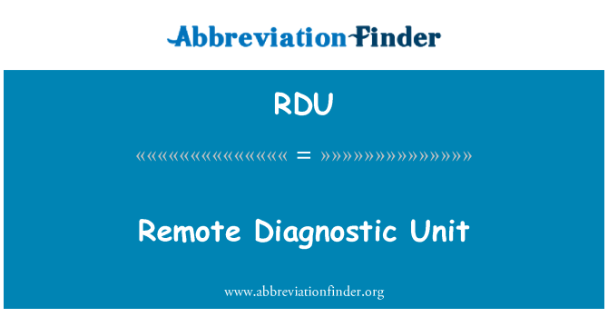 RDU: Remote Diagnostic Unit