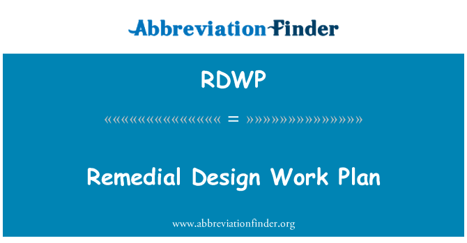 RDWP: Remedial Design Work Plan