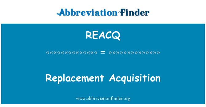 REACQ: Değiştirme Acquisition