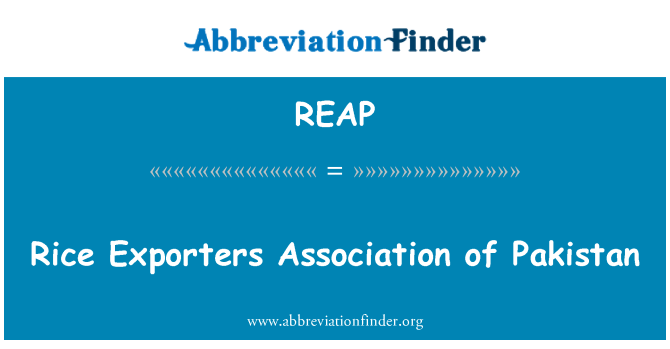 definisyon REAP: Rice Exporters Association of Pakistan