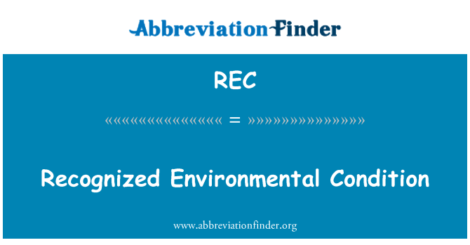 REC: Recognized Environmental Condition