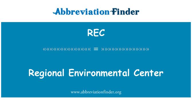 REC: Regional Environmental Center