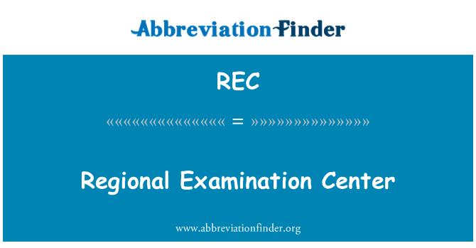 REC: Regional Examination Center