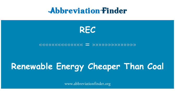 REC: Renewable Energy Cheaper Than Coal