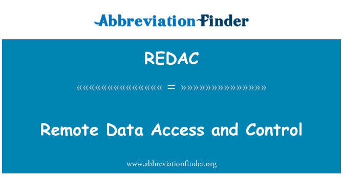 REDAC: Remote Data Access and Control