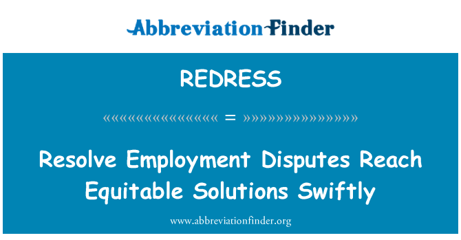 REDRESS: Resolve Employment Disputes Reach Equitable Solutions Swiftly