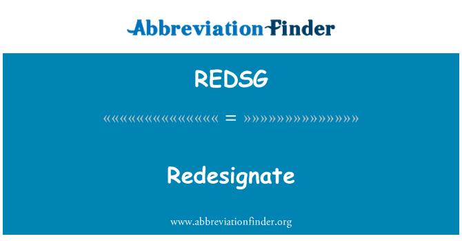 REDSG: Redesignate
