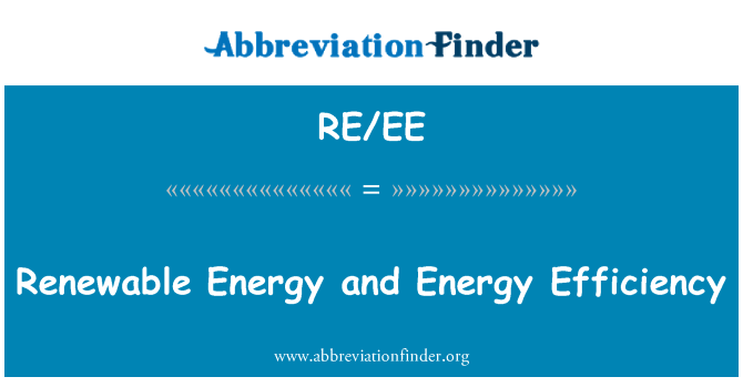 RE/EE: Renewable Energy and Energy Efficiency