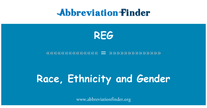 REG: Race, Ethnicity and Gender
