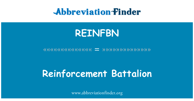 REINFBN: Reinforcement Battalion