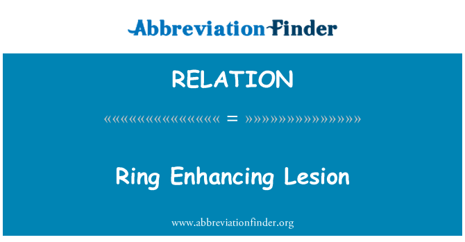 RELATION: Lesión de aumento del anillo