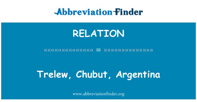 RELATION: Trelew, Chubut, Argentina