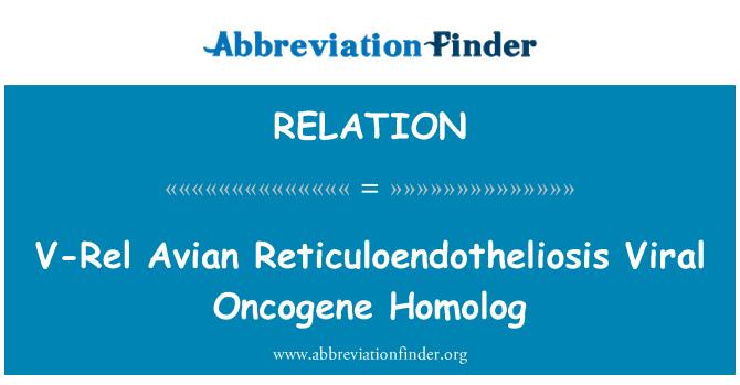 RELATION: V-Rel Reticuloendoteliosis aviar homólogo del Oncogene virales