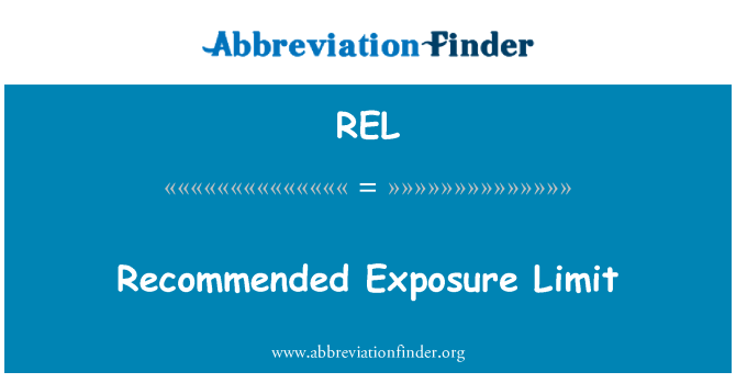 REL: Recommended Exposure Limit