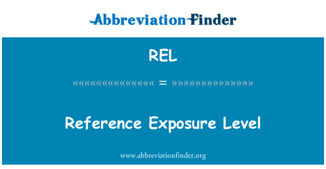 REL: Reference Exposure Level