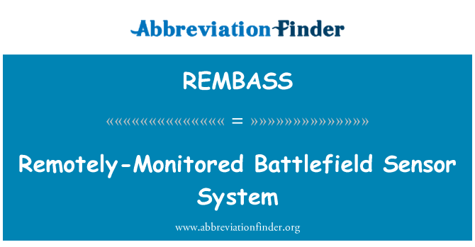 REMBASS: Remotely-Monitored Battlefield Sensor System