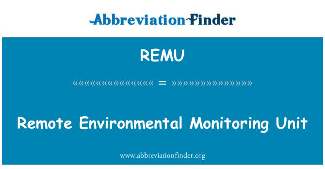 REMU: Remote Environmental Monitoring Unit