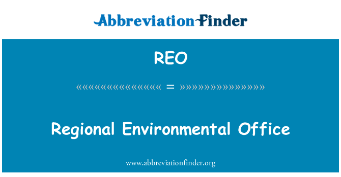 REO: Regional Environmental Office