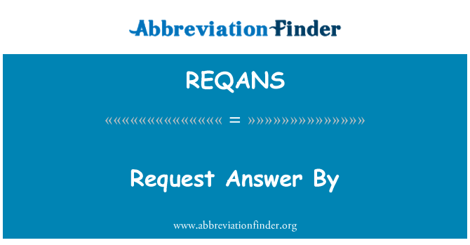 REQANS: Request Answer By