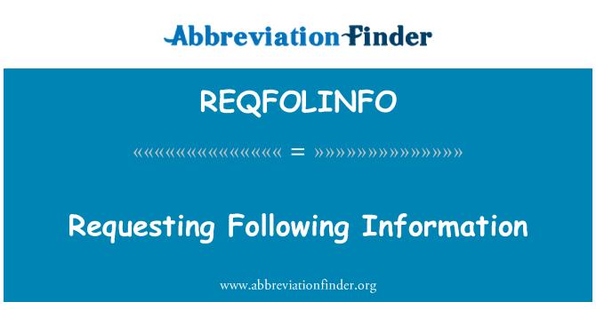 REQFOLINFO: Requesting Following Information