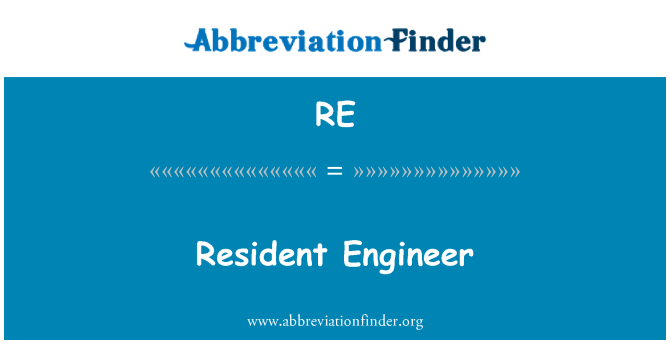 RE: Resident Engineer