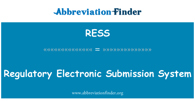 RESS: Regulatory Electronic Submission System