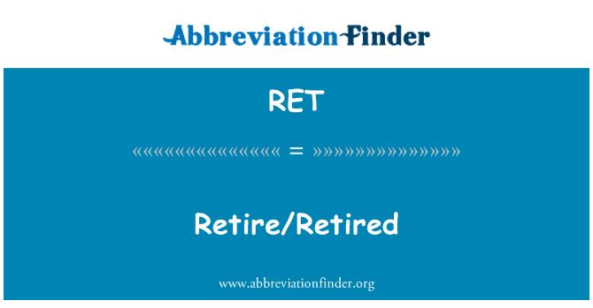 RET: Retire/Retired