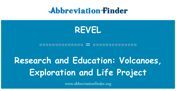REVEL: Research and Education: Volcanoes, Exploration and Life Project