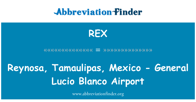 REX: Reynosa, Tamaulipas, Mexico - General Lucio Blanco Airport