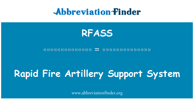 RFASS: Rapid Fire Artillery Support System