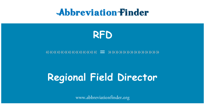 RFD: Regional Field Director