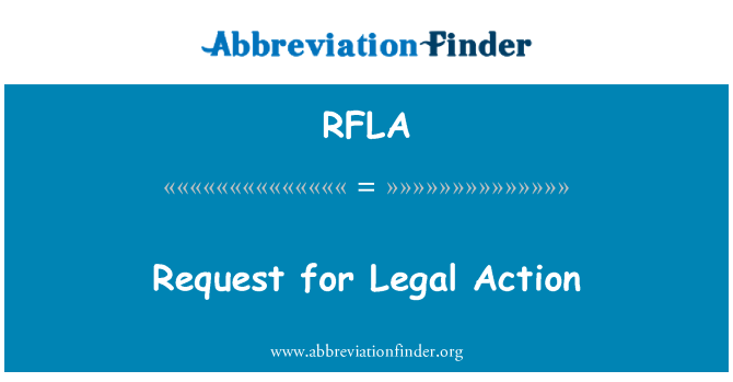 RFLA: Request for Legal Action