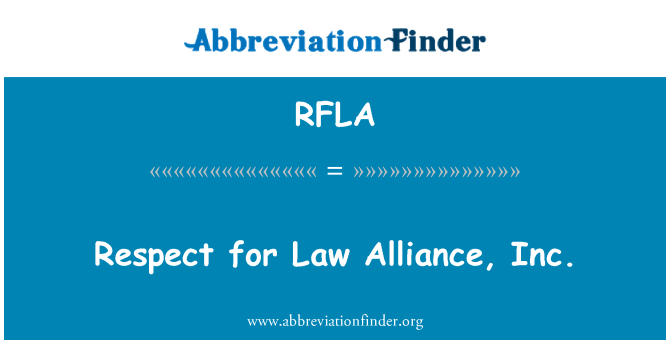 RFLA: Respect for Law Alliance, Inc.