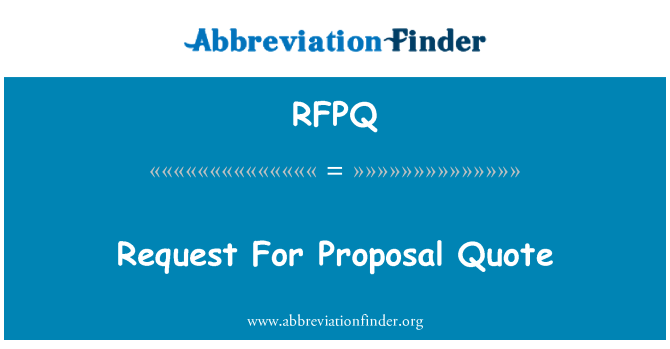 RFPQ: Request For Proposal Quote