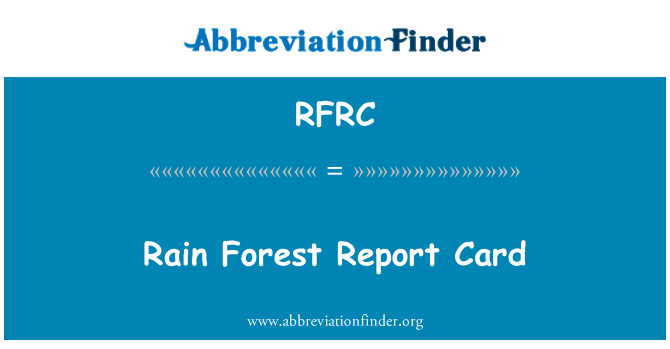 RFRC: Rain Forest Report Card