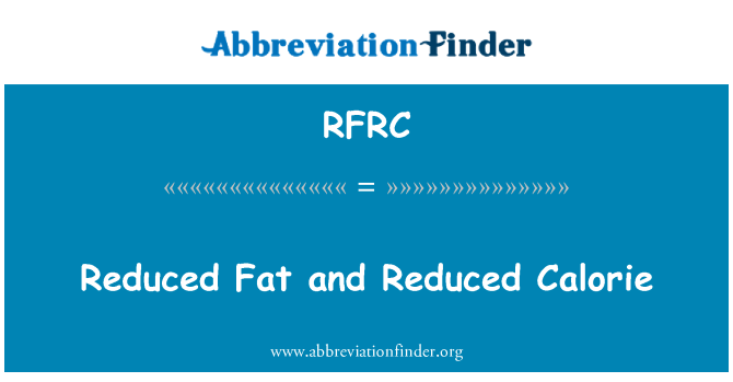RFRC: Reduced Fat and Reduced Calorie