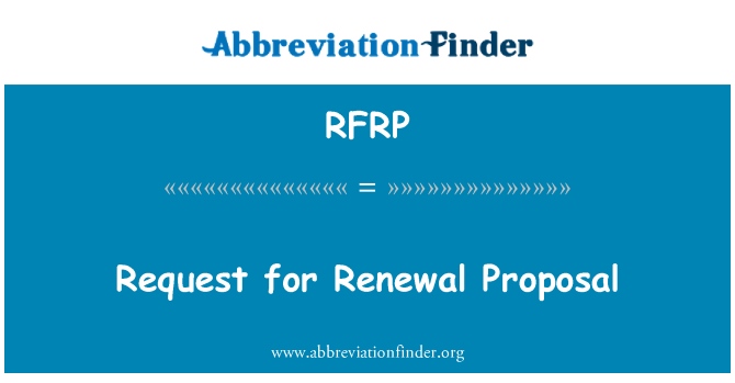 RFRP: Request for Renewal Proposal