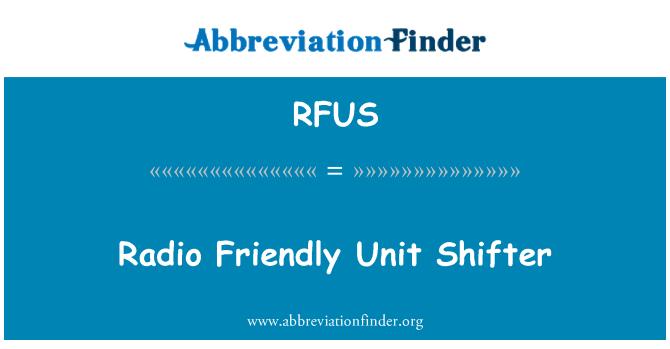 RFUS: Radio Friendly Unit Shifter