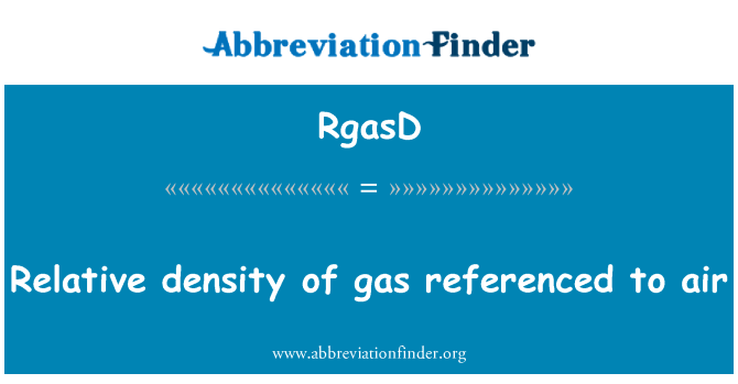 RgasD: Relative density of gas referenced to air